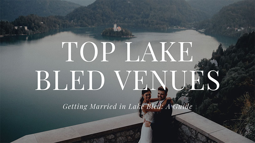 How to select a Lake Bled wedding venue? Wedding planner Petra Starbek will take you through all the amazing Lake Bled wedding venues for your wedding.